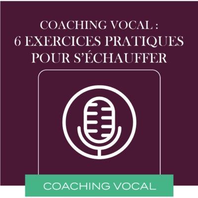 Coaching vocal: les 6 exercices pratiques pour s'échauffer