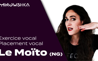 Exercice vocal : Le moïto ou NG