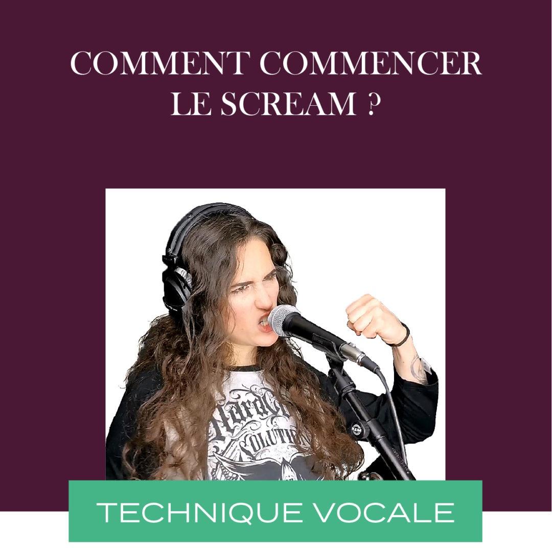 Technique vocale : Comment commencer le scream – chant guttural ?